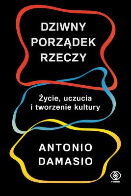 okładka Dziwny porządek rzeczy, Ebook | Antonio Damasio
