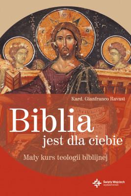 okładka Biblia jest dla ciebie. Mały kurs teologii biblijnej, Ebook | Gianfranco Ravassi