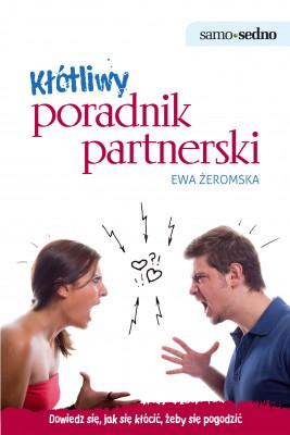 okładka Samo Sedno - Kłótliwy poradnik partnerski. Jak się kłócić, żeby się pogodzić, Ebook   Ewa  Żeromska