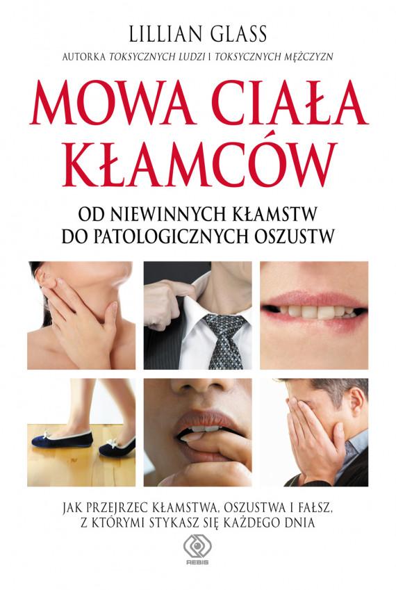 okładka Mowa ciała kłamcówebook | EPUB, MOBI | Lilllian Glass, Magdalena Hermanowska, Agnieszka Horzowska, Zbigniew Mielnik
