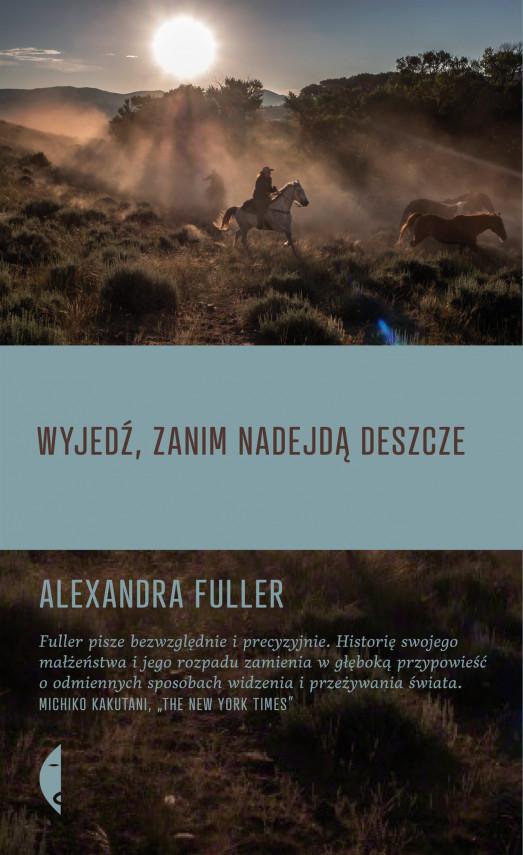 okładka Wyjedź, zanim nadejdą deszczeebook   EPUB, MOBI   Alexandra Fuller, Dobromiła Jankowska