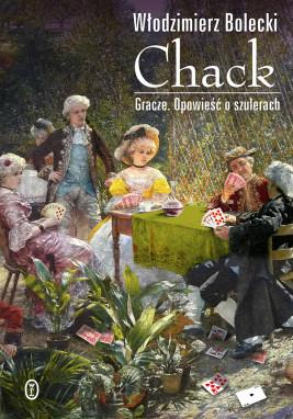 okładka Chack. Gracze. Opowieść o szulerach, Ebook | Włodzimierz  Bolecki