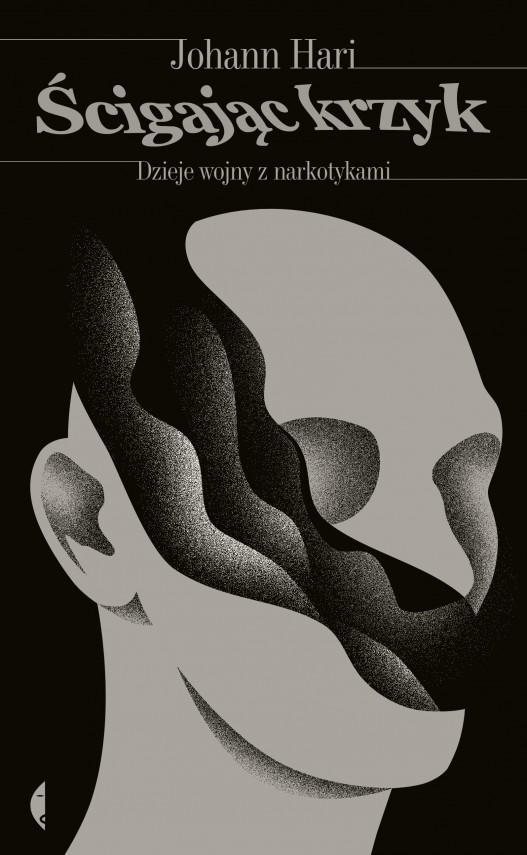 okładka Ścigając krzyk. Dzieje wojny z narkotykamiebook | EPUB, MOBI | Janusz Ochab, Johann Hari