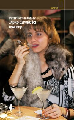 okładka Jądro dziwności. Nowa Rosja, Ebook   Peter Pomerantsev