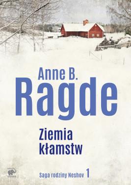 okładka Saga rodziny Neshov (Tom 1). Ziemia kłamstw, Ebook | Anne B. Ragde