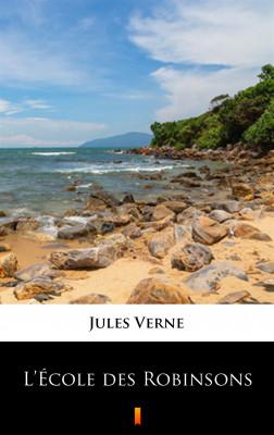 okładka L'École des Robinsons, Ebook   Jules Verne