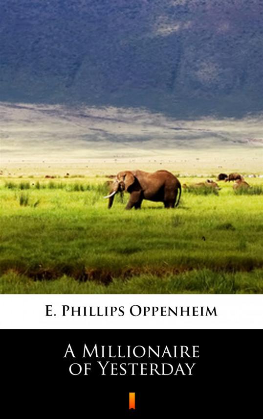 okładka A Millionaire of Yesterdayebook   EPUB, MOBI   E. Phillips Oppenheim