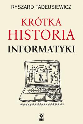 okładka Krótka historia informatyki, Ebook | Ryszard  Tadeusiewicz
