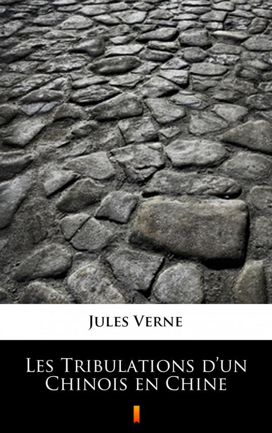 okładka Les Tribulations d'un Chinois en Chineebook   EPUB, MOBI   Jules Verne