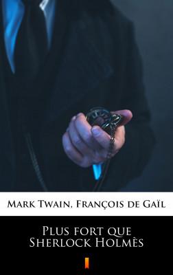 okładka Plus fort que Sherlock Holmès, Ebook | Mark Twain