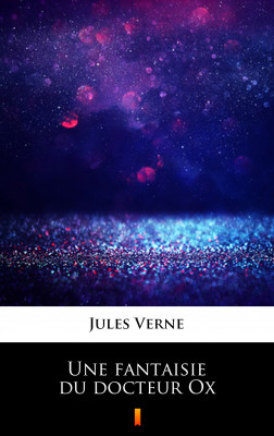 okładka Une fantaisie du docteur Ox, Ebook | Jules Verne