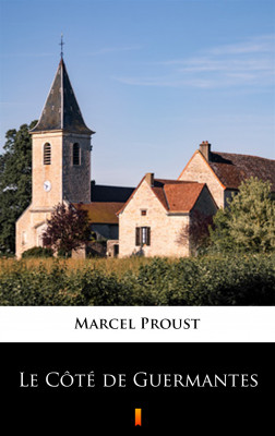 okładka Le Côté de Guermantes, Ebook   Marcel Proust