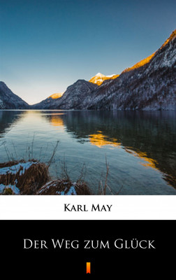okładka Der Weg zum Glück, Ebook | Karl May