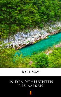 okładka In den Schluchten des Balkan, Ebook | Karl May