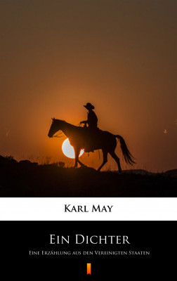 okładka Ein Dichter. Eine Erzählung aus den Vereinigten Staaten, Ebook | Karl May