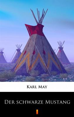 okładka Der schwarze Mustang, Ebook | Karl May