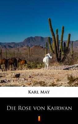 okładka Die Rose von Kairwan, Ebook | Karl May