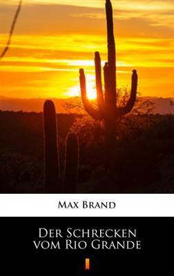 okładka Der Schrecken vom Rio Grande, Ebook | Max Brand