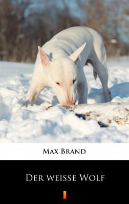 okładka Der weiße Wolf, Ebook | Max Brand