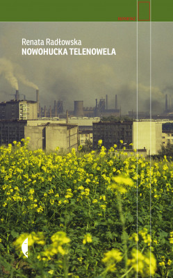 okładka Nowohucka telenowela, Ebook | Renata Radłowska