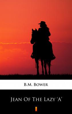 okładka Jean Of The Lazy 'A', Ebook | B.M. Bower