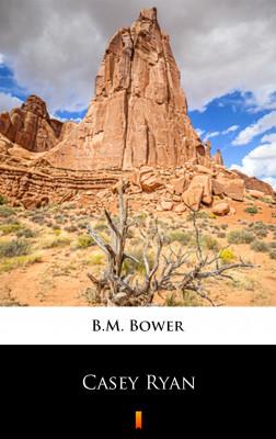 okładka Casey Ryan, Ebook | B.M. Bower