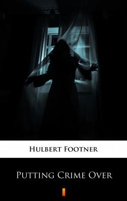 okładka Putting Crime Over, Ebook | Hulbert Footner