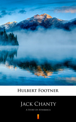 okładka Jack Chanty. A Story of Athabasca, Ebook | Hulbert Footner