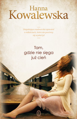 okładka Tam, gdzie nie sięga już cień, Ebook | Hanna Kowalewska