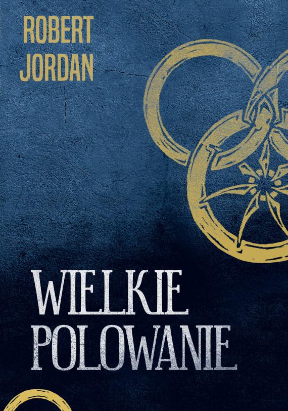 okładka Wielkie polowanieebook | EPUB, MOBI | Robert Jordan, Katarzyna Karłowska