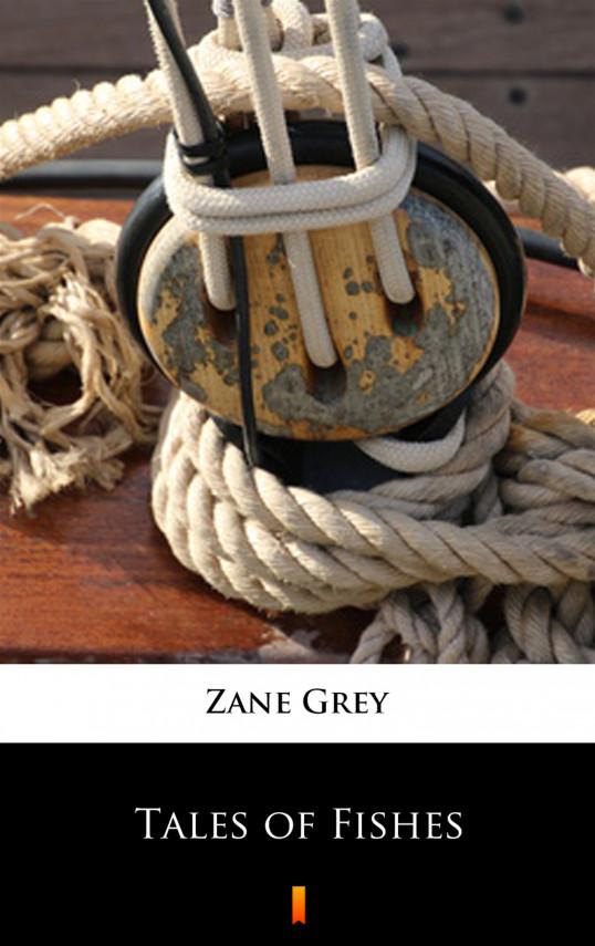 okładka Tales of Fishesebook   EPUB, MOBI   Zane Grey