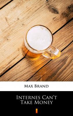 okładka Internes Can't Take Money, Ebook | Max Brand
