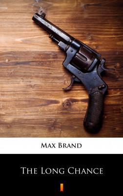 okładka The Long Chance, Ebook | Max Brand