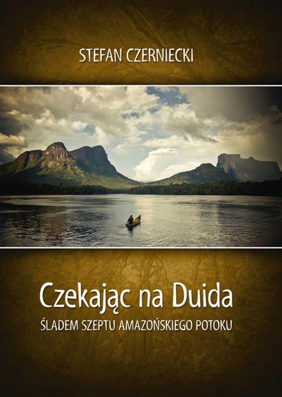 okładka Czekając na Duida. Śladem szeptu amazońskiego potokuebook | EPUB, MOBI | Stefan  Czerniecki
