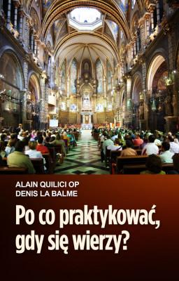 okładka Po co praktykować, gdy się wierzy?, Ebook | Alain Quilici