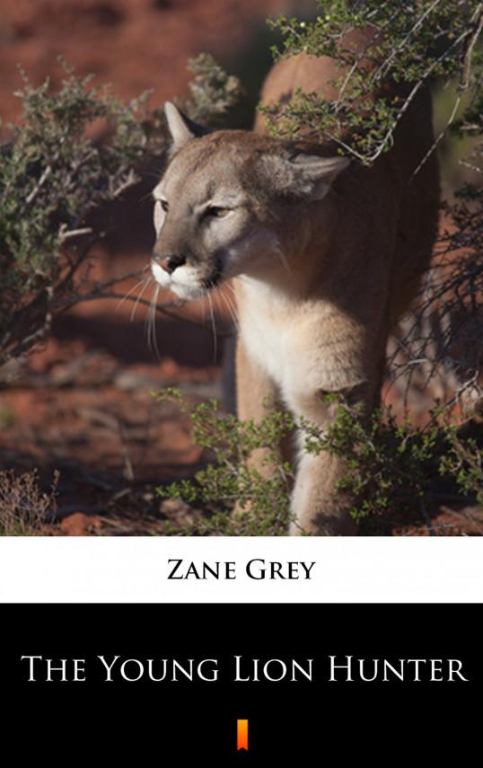 okładka The Young Lion Hunterebook | EPUB, MOBI | Zane Grey