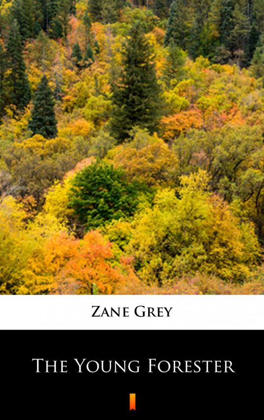 okładka The Young Foresterebook   EPUB, MOBI   Zane Grey