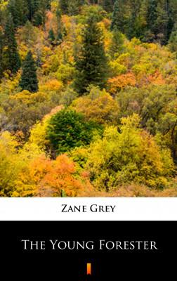 okładka The Young Forester, Ebook | Zane Grey