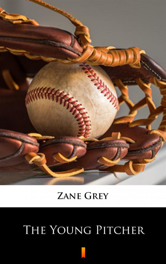 okładka The Young Pitcherebook | EPUB, MOBI | Zane Grey