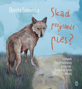 okładka Skąd przyszedł pies?, Ebook | Dorota Sumińska