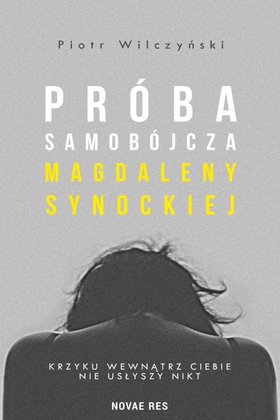 okładka Próba samobójcza Magdaleny Synockiejebook | EPUB, MOBI | Piotr Wilczyński