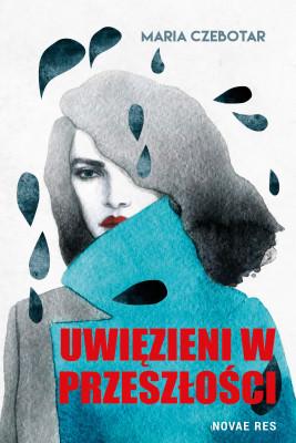 okładka Uwięzieni w przeszłości, Ebook   Maria Czebotar