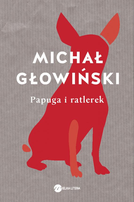 okładka Papuga i ratlerekebook   EPUB, MOBI   Michał Głowiński