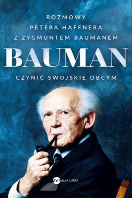 okładka Bauman. Czynić swojskie obcym, Ebook | Haffner Peter