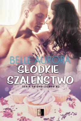 okładka Słodkie szaleństwo, Ebook | Belle Aurora
