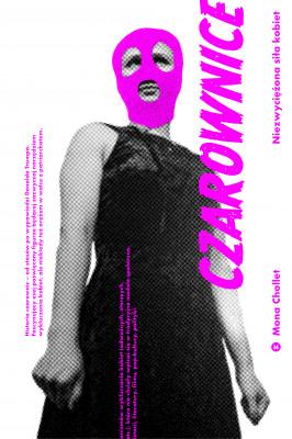 okładka Czarownice. Niezwyciężona siła kobiet, Ebook | Mona Chollet