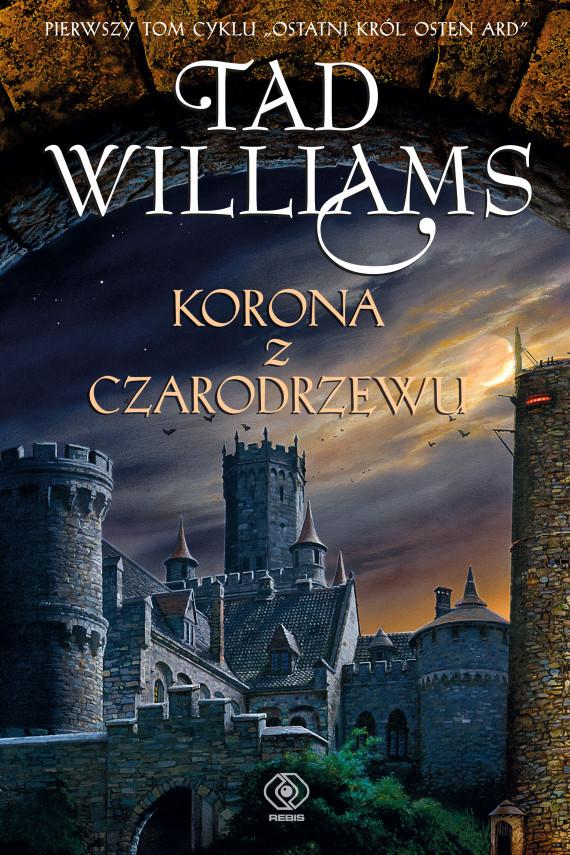 okładka Ostatni król Osten Ard (Tom 1). Korona z czarodrzewuebook   EPUB, MOBI   Tad Williams, Janusz Szczepański