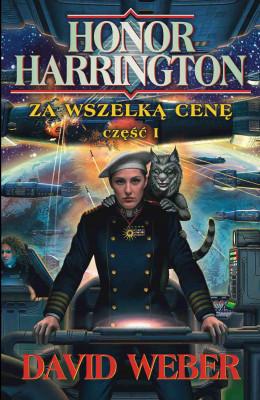 okładka Honor Harrington (#14). Za wszelką cenę. Tom 1, Ebook | David Weber