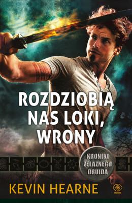 okładka Kroniki Żelaznego Druida (#9). Rozdziobią nas Loki, wrony. Kroniki Żelaznego Druida 9, Ebook | Kevin Hearne