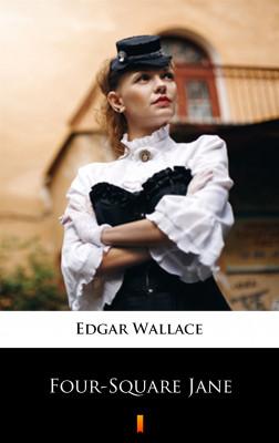 okładka Four-Square Jane, Ebook | Edgar Wallace